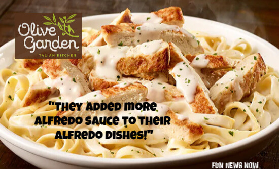 Olive Garden Makes Their Alfredo Dishes SAUCIER